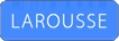Larousse - Dictionnaire
